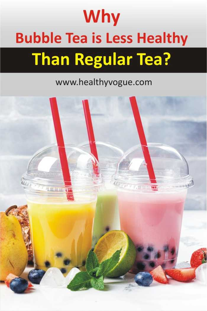 Why Bubble Tea is Less Healthy Than Regular Tea?